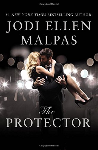9781455568192: The Protector: A sexy, angsty, all-the-feels romance with a hot alpha hero