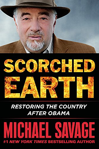 9781455568246: Scorched Earth: Restoring the Country after Obama