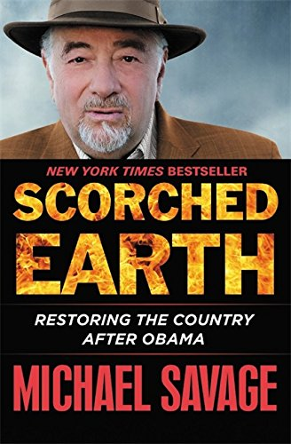 9781455568253: Scorched Earth: Restoring the Country after Obama