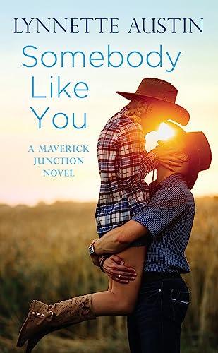 Somebody Like You (Maverick Junction): Austin, Lynnette