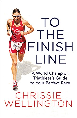 9781455570966: To the Finish Line: A World Champion Triathlete's Guide to Your Perfect Race