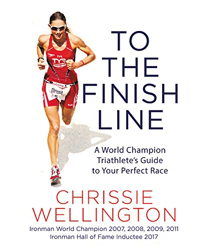 9781455570980: To the Finish Line: A World Champion Triathlete's Guide to Your Perfect Race