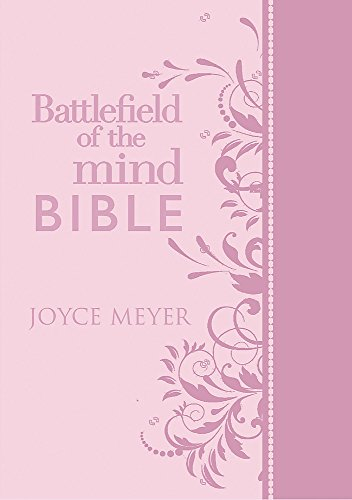 9781455571017: Battlefield of the Mind Bible: Renew Your Mind Through the Power of God's Word