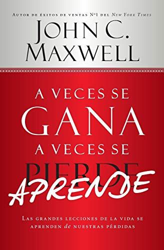 A Veces se Gana - A Veces: Maxwell, John C.