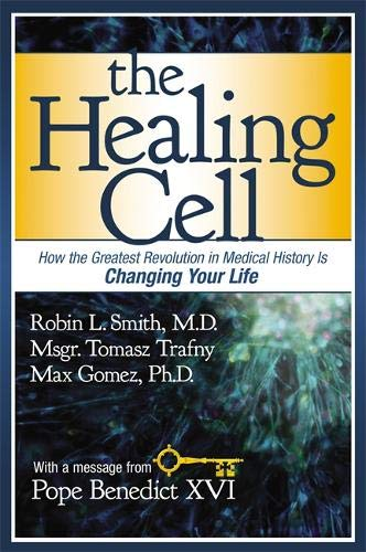 The Healing Cell: How the Greatest Revolution: Robin L. Smith,