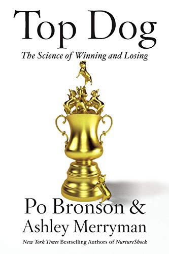 9781455573462: Top Dog: The Science of Winning and Losing