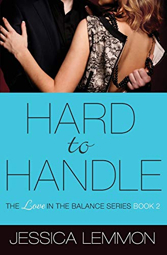 9781455574100: Hard to Handle (Love in the Balance)