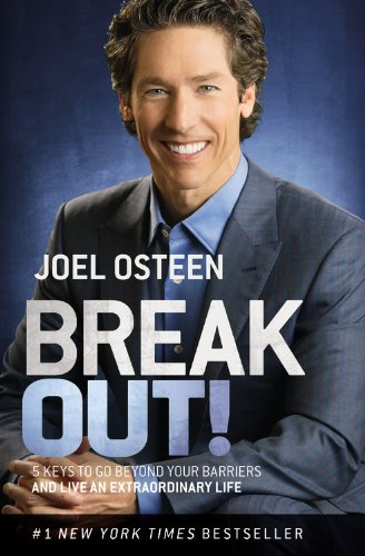 Break Out 5 Keys to Go Beyond Your Barriers and Live an Extraordinary Life by Joel Osteen 2013 Hardcover Large Type