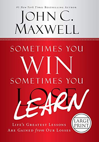9781455576111: Sometimes You Win--Sometimes You Learn: Life's Greatest Lessons Are Gained from Our Losses