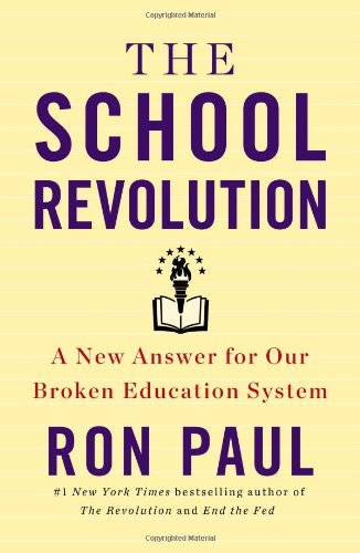 9781455577170: The School Revolution: A New Answer for Our Broken Education System