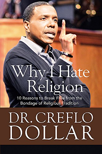 9781455577293: Why I Hate Religion: 10 Reasons to Break Free from the Bondage of Religious Tradition