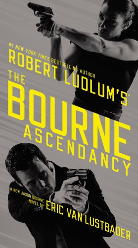 9781455577552: Robert Ludlum's (TM) the Bourne Ascendancy (Jason Bourne)