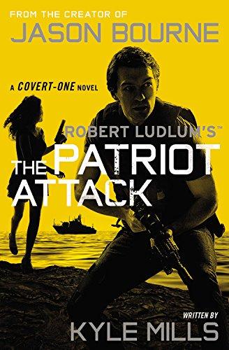 9781455577620: Robert Ludlum's (TM) The Patriot Attack (Covert-One series)