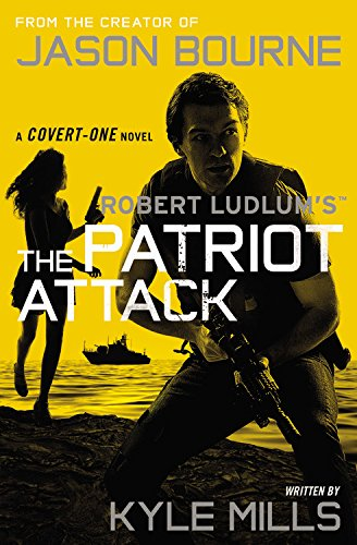 9781455577620: Robert Ludlum's (TM) The Patriot Attack (Covert-One series)
