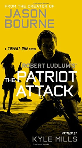 9781455577644: Robert Ludlum's (TM) The Patriot Attack (Covert-One series)