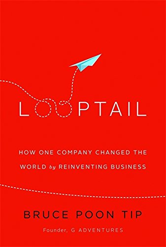 9781455577699: Looptail: How One Company Changed the World by Reinventing Business