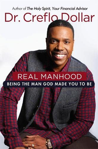 9781455577989: Real Manhood: Being the Man God Made You to Be