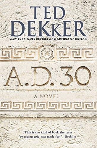 9781455578542: A.D. 30: A Novel