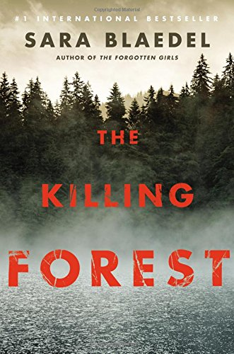 The Killing Forest (Louise Rick series): Blaedel, Sara