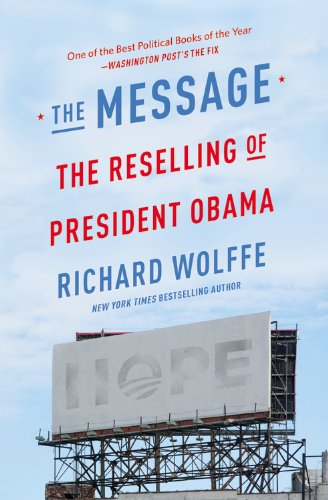 9781455581580: The Message: The Reselling of President Obama