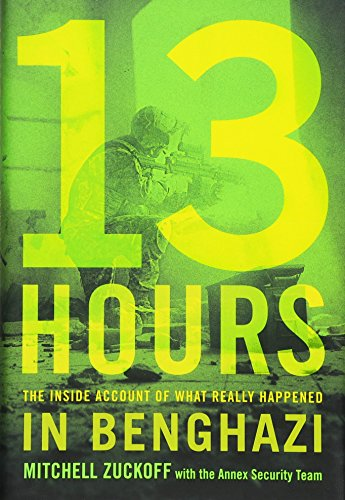 9781455582273: 13 Hours: The Inside Account of What Really Happened In Benghazi