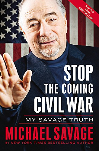 9781455582419: Stop the Coming Civil War: My Savage Truth