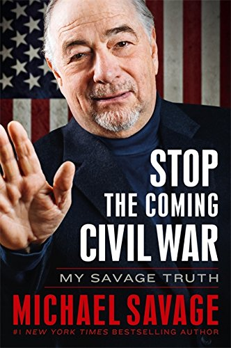 9781455582433: Stop the Coming Civil War: My Savage Truth
