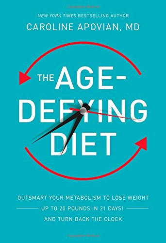 9781455582440: The Age-Defying Diet: Outsmart Your Metabolism to Lose Weight--Up to 20 Pounds in 21 Days!--And Turn Back the Clock