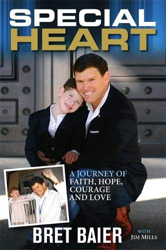 Special Heart: A Journey of Faith, Hope, Courage and Love: Brett Baier