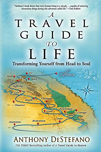 9781455584017: Travel Guide to Life: Transforming Yourself from Head to Soul