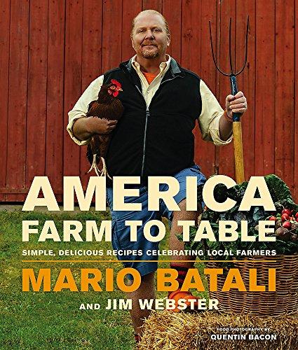America Farm to Table: Simple, Delicious Recipes: Batali, Mario