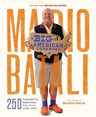 Mario Batali--Big American Cookbook: 250 Favorite Recipes from Across the USA: Batali, Mario