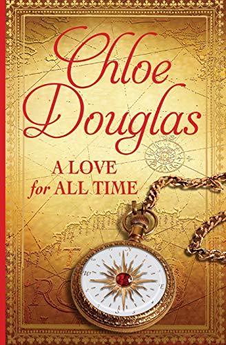 A Love For All Time (A Time Wanderer Novel): Chloe Douglas