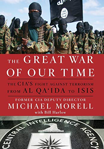 9781455585663: The Great War of Our Time: The Cia's Fight Against Terrorism--From Al Qa'ida to Isis