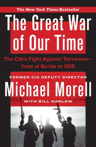 9781455585670: The Great War of Our Time: The CIA's Fight Against Terrorism-From al Qa'ida to ISIS