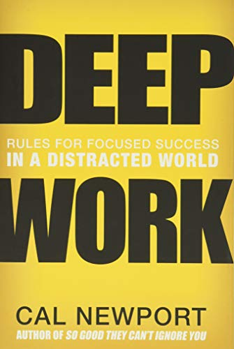 9781455586691: Deep Work: Rules for Focused Success in a Distracted World