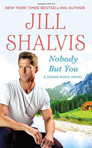NOBODY BUT YOU: SHALVIS JILL