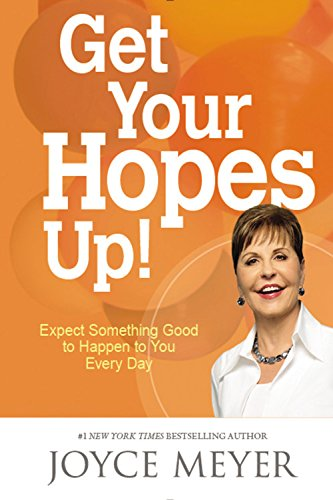 9781455588718: Get Your Hopes Up!: Expect Something Good to Happen to You Every Day