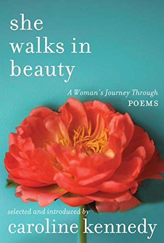 9781455589012: She Walks in Beauty: A Woman's Journey Through Poems