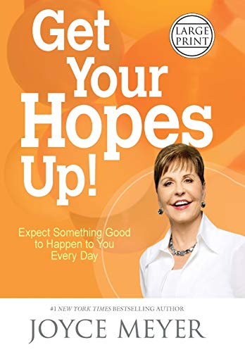 9781455589517: Get Your Hopes Up!: Expect Something Good to Happen to You Every Day