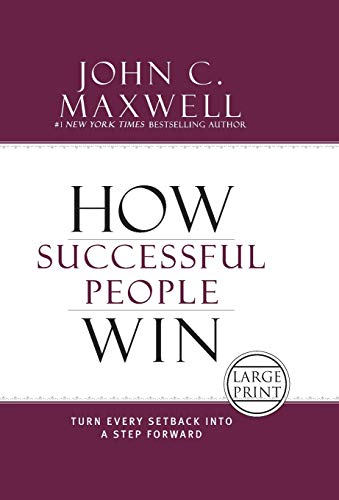 9781455589562: How Successful People Win: Turn Every Setback into a Step Forward