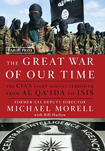 9781455589616: The Great War of Our Time: The Cia's Fight Against Terrorism--From Al Qa'ida to Isis