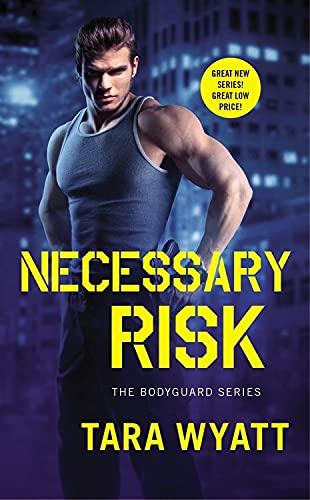 9781455590278: Necessary Risk (Bodyguard)