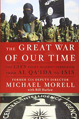 9781455590551: The Great War of Our Time: The CIA's Fight Against Terrorism--From al Qa'ida to ISIS