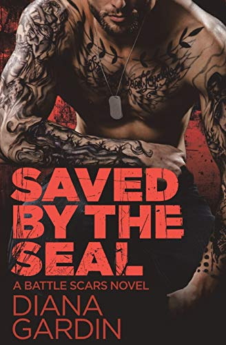 9781455594740: Saved by the SEAL (Battle Scars)