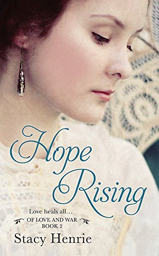 Hope Rising (Of Love and War): Henrie, Stacy