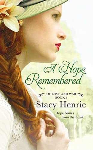A Hope Remembered (Of Love and War): Henrie, Stacy