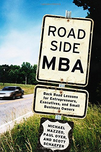 9781455598892: Roadside MBA: Back Road Lessons for Entrepreneurs, Executives and Small Business Owners