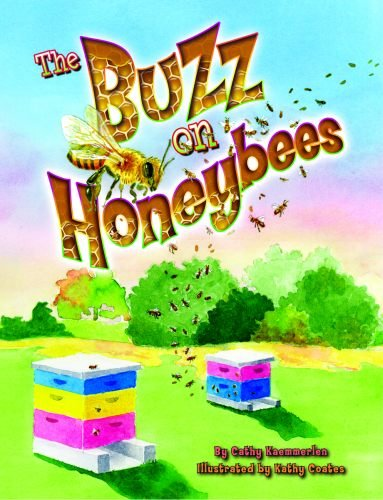 Buzz on Honeybees, The: Kaemmerlen, Cathy