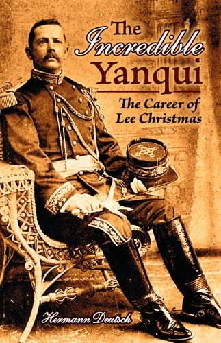 9781455615766: Incredible Yanqui, The: The Career of Lee Christmas